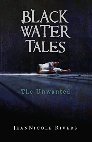 The Unwanted (Black Water Tales #2)
