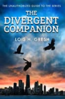 The Divergent Companion: The Unauthorised Guide (Divergent Trilogy)