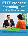 IELTS Practice Speaking Test 1: with Audio and Answers (IELTS Practice Speaking Tests)