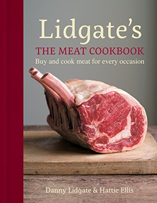 Lidgate's: The Meat Cookbook: Buy and cook meat for every occasion