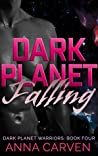 Dark Planet Falling (Dark Planet Warriors, #2)