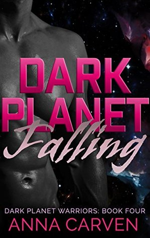Dark Planet Falling by Anna Carven