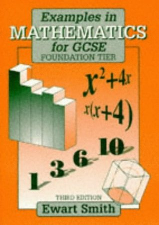 Examples in Mathematics for GCSE - Foundation Tier Third Edition: Foundation Level
