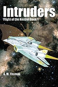 Intruders: Flight of the Kestrel Book 1