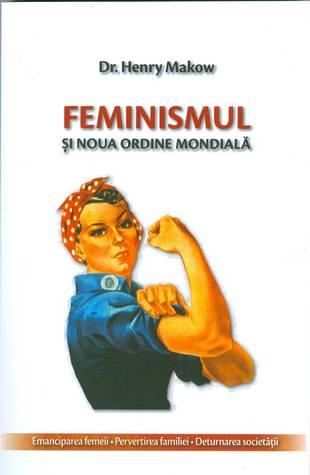 Cruel Hoax Feminism The New World Order By Henry Makow He was a phd, a professor of english literature at the university of winnipeg. cruel hoax feminism the new world