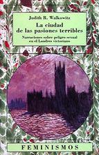 La ciudad de las pasiones terribles. Narraciones sobre peligro sexual en el Londres victoriano