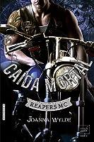 Caída Mortal (Reapers MC, #5)