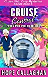 Cruise Control (Cruise Ship Mysteries, #6)