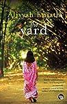 The Yard by Aliyyah Eniath