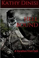 A Vacation From Hell (Hell Bound, #1)