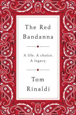 The Red Bandanna: A Life. A Choice. A Legacy.