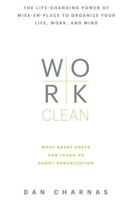 Work-Clean-The-life-changing-power-of-mise-en-place-to-organize-your-life-work-and-mind