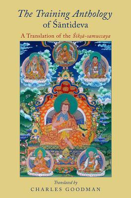 The Training Anthology Of Santideva A Translation Of The Siksa-Samuccaya