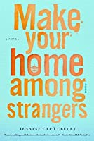 Make Your Home Among Strangers: A Novel