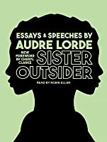 sister outsider essays and speeches by audre lorde sister outsider essays and speeches