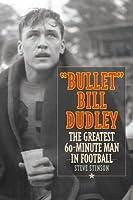 Bullet Bill Dudley: Football's Indispensable Man