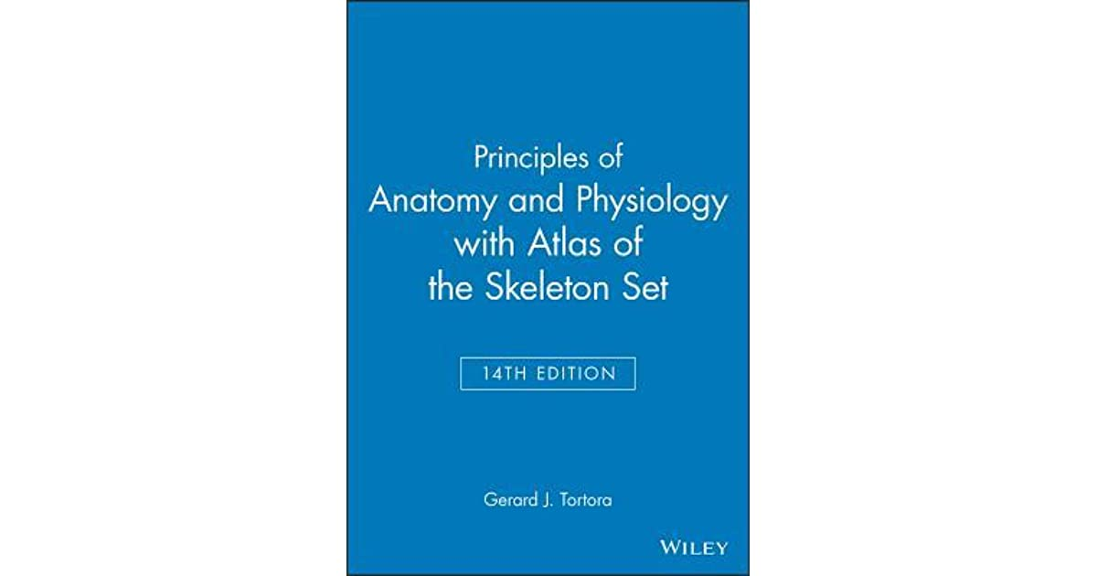 Principles of Anatomy and Physiology with Atlas of the Skeleton Set ...