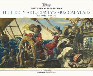 They Drew as They Pleased Vol. 2: The Hidden Art of Disney's Musical Years