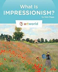 What Is Impressionism? (Books in the Artworld)