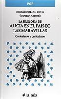 La filosofía de Alicia en el país de las maravillas: curiosismo y curiosismo