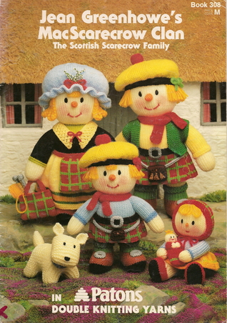The Scottish Scarecrow Family Patons 308 Jean Greenhowe/'s MacScarecrow Clan