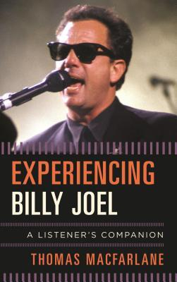Experiencing Billy Joel A Listener's Companion