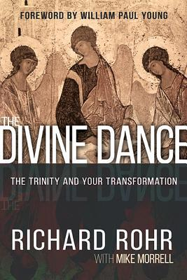 The Divine Dance  The Trinity and Your Transformation