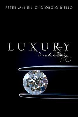 Luxury: A Rich History