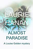 Almost Paradise: A Louise Golden Mystery