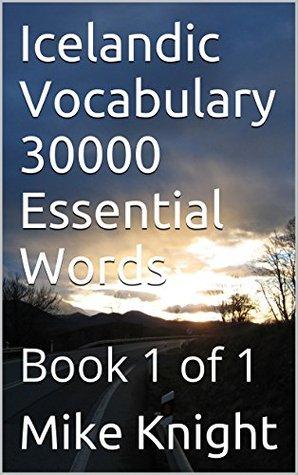 Icelandic Vocabulary 30000 Essential Words: Book 1 of 1 (Essential Words Series 37)