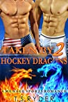 Taken by Two Hockey Dragons