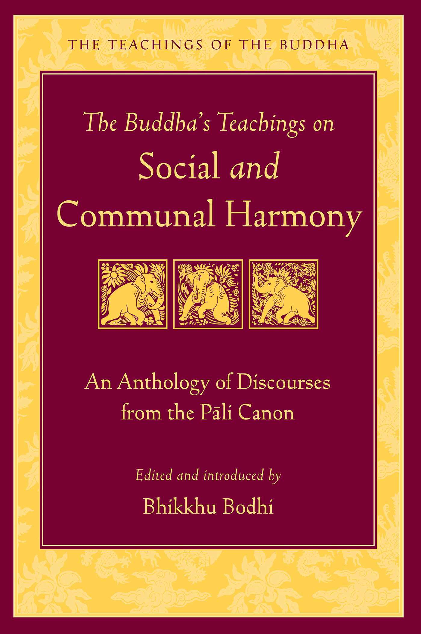 The Buddha's Teachings on Social and Communal Harmony  An Anthology of Discourses from the Pali Canon