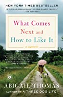 What Comes Next and How to Like It