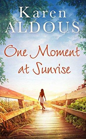One Moment At Sunrise by Karen Aldous