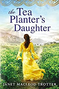 The Tea Planter's Daughter (India Tea #1; Tyneside Sagas #1)