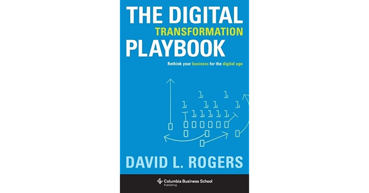 Digital Transformation Playbook: Rethink Your Business for