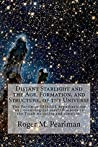 Distant Starlight and the Age, Formation and Structure of the... by Roger Pearlman