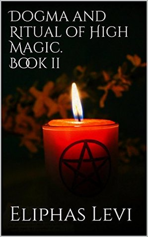 Dogme Et Rituel De La Haute Magie Part II (English) (Illustrated)