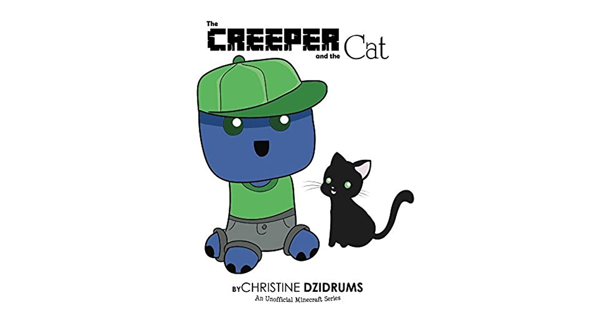 The Creeper and the Cat by Christine Dzidrums