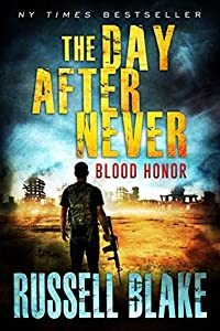 Blood Honor (The Day After Never, #1)