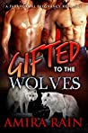 Gifted To The Wolves (The Gifted Series, #3)