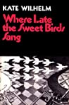 Where Late the Sweet Birds Sang ebook download free