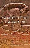 Daughter of the Falcon God (Tales of Predynastic Egypt #1)
