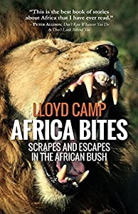 Africa Bites: Scrapes and escapes in the African Bush