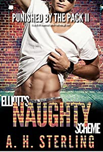 Elliott's Naughty Scheme: A Gay M/M Paranormal Shifter Pack Menage Short (Punished by the Pack Book 2)