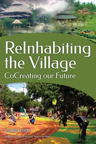 Reinhabiting the Village by Davin  Skonberg