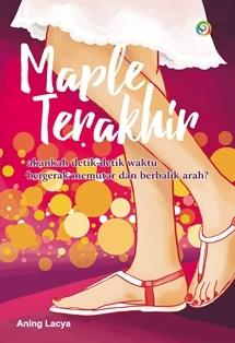 Maple Terakhir by Aning Lacya