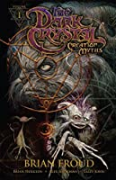 Jim Henson's The Dark Crystal: Creation Myths Vol. 1 (Jim Henson's Dark Crystal)