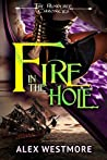 Fire in the Hole (The Plundered Chronicles, #3)