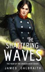 The Shattering Waves (The Year of the Dragon, #7)